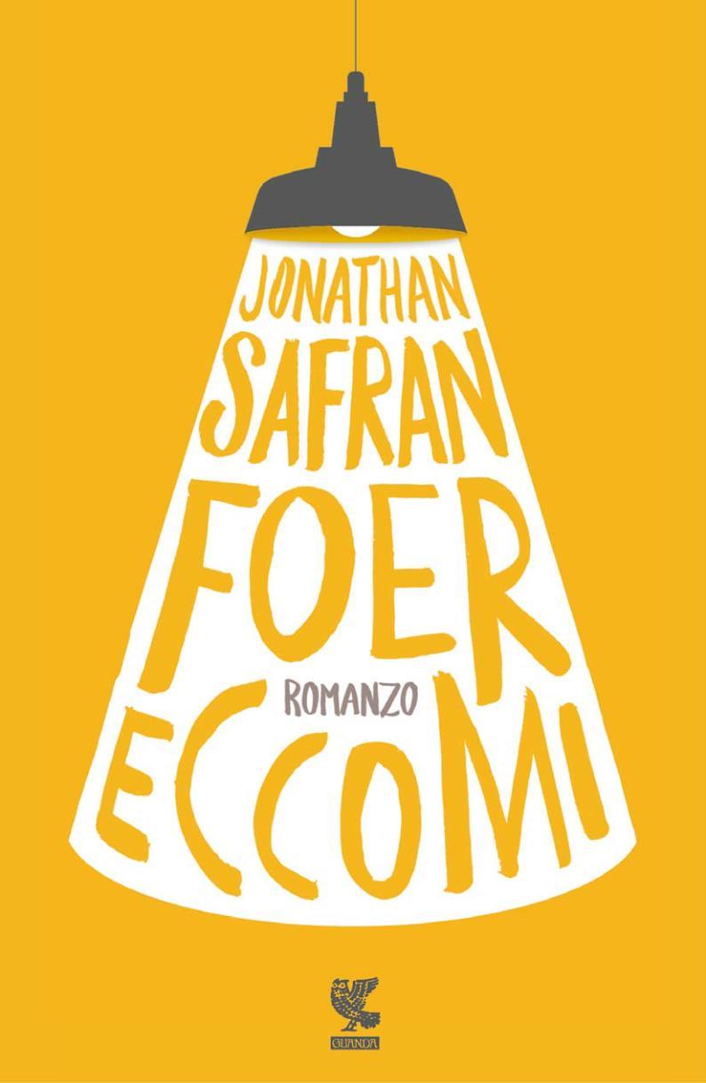 Eccomi, romanzo di Jonathan Safran Foer
