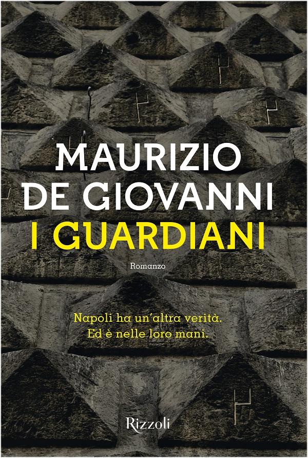 Maurizio De Giovanni, I guardiani Rizzoli)